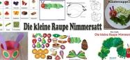 Raupe Nimmersatt - Bastelideen und Spiele für Kindergarten und Kita